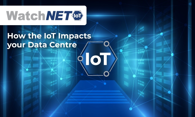 How the IoT Impacts your Data Centre