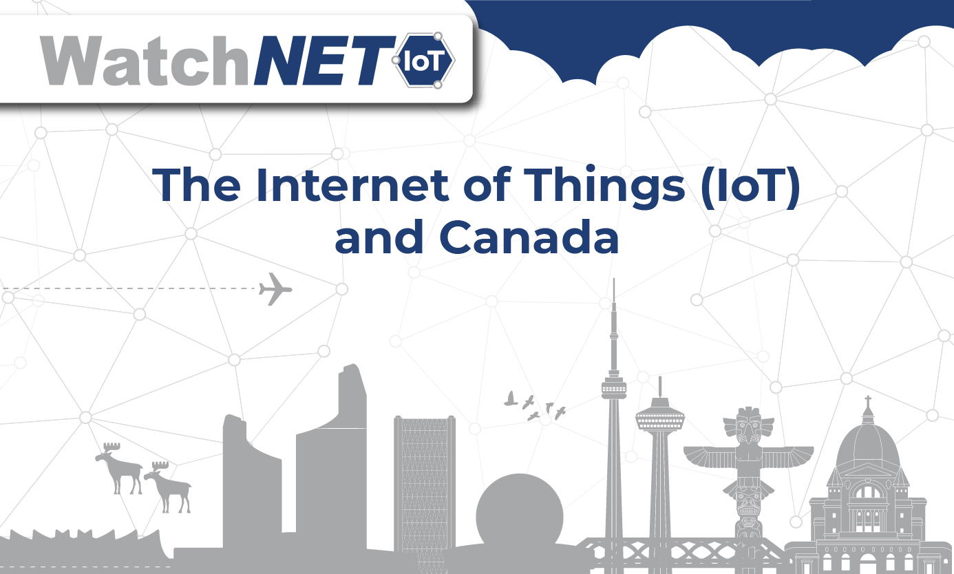 The Internet of Things (IoT) and Canada