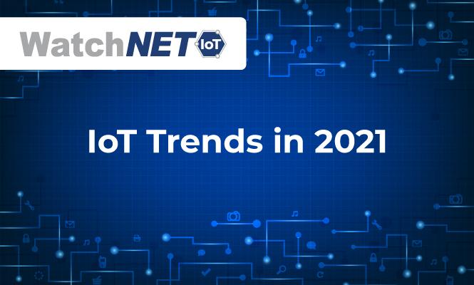 IoT Trends in 2021